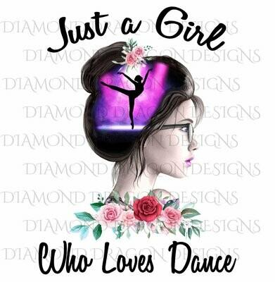 Dance - Just a Girl Who Loves Dance, Dance Girl, Dance Lover, Ballet Girl, Girl Dancer, Digital Image
