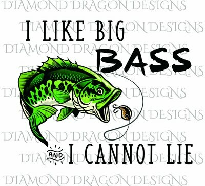 Fishing - I Like Big Bass, Fishing, Father's Day, Funny, Bass Fish Image, Digital Image