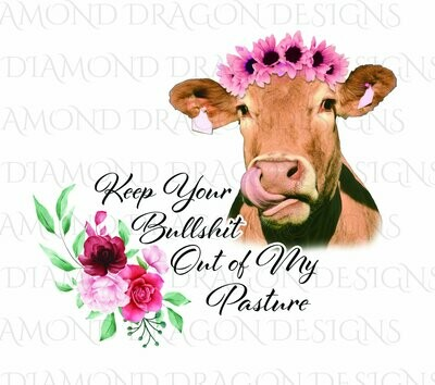 Cows - Heifer, Keep Your Bullshit Out of My Pasture, Cow Lick, Floral, Watercolor, Flowers, Digital Image