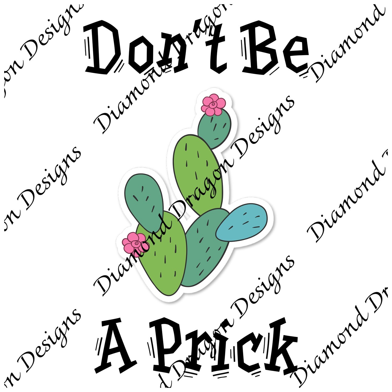 Cactus - Don't Be a Prick, Digital Image