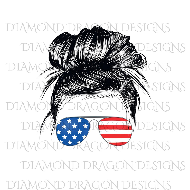 Patriotic - Messy Bun, American Flag Sunglasses, Mom LIfe, Digital Image