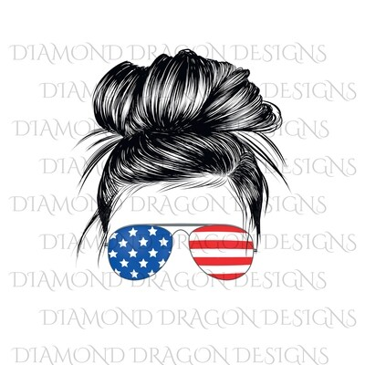 Patriotic - Messy Bun, American Flag Sunglasses, Mom LIfe, Digital Image