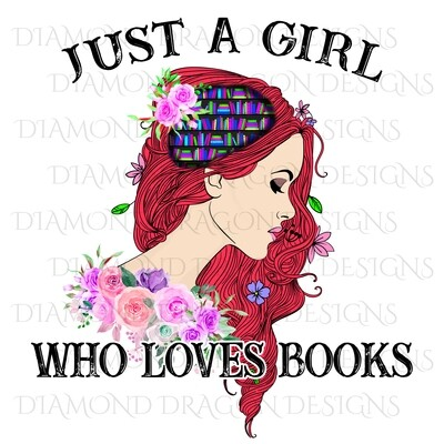 Books - Whimsical, Red Head, Just a Girl Who Loves Books, Lady Library, Book Girl, Book Lover, Pink Floral, Digital Image