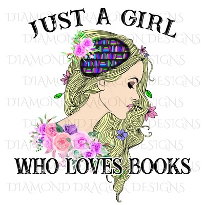Books - Whimsical, Blonde, Just a Girl Who Loves Books, Lady Library, Book Girl, Book Lover, Pink Floral, Digital Image