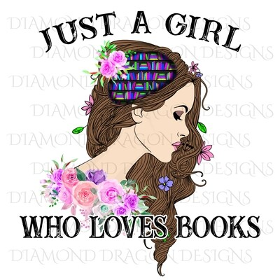 Books - Whimsical, Brunette, Just a Girl Who Loves Books, Lady Library, Book Girl, Book Lover, Pink Floral, Digital Image