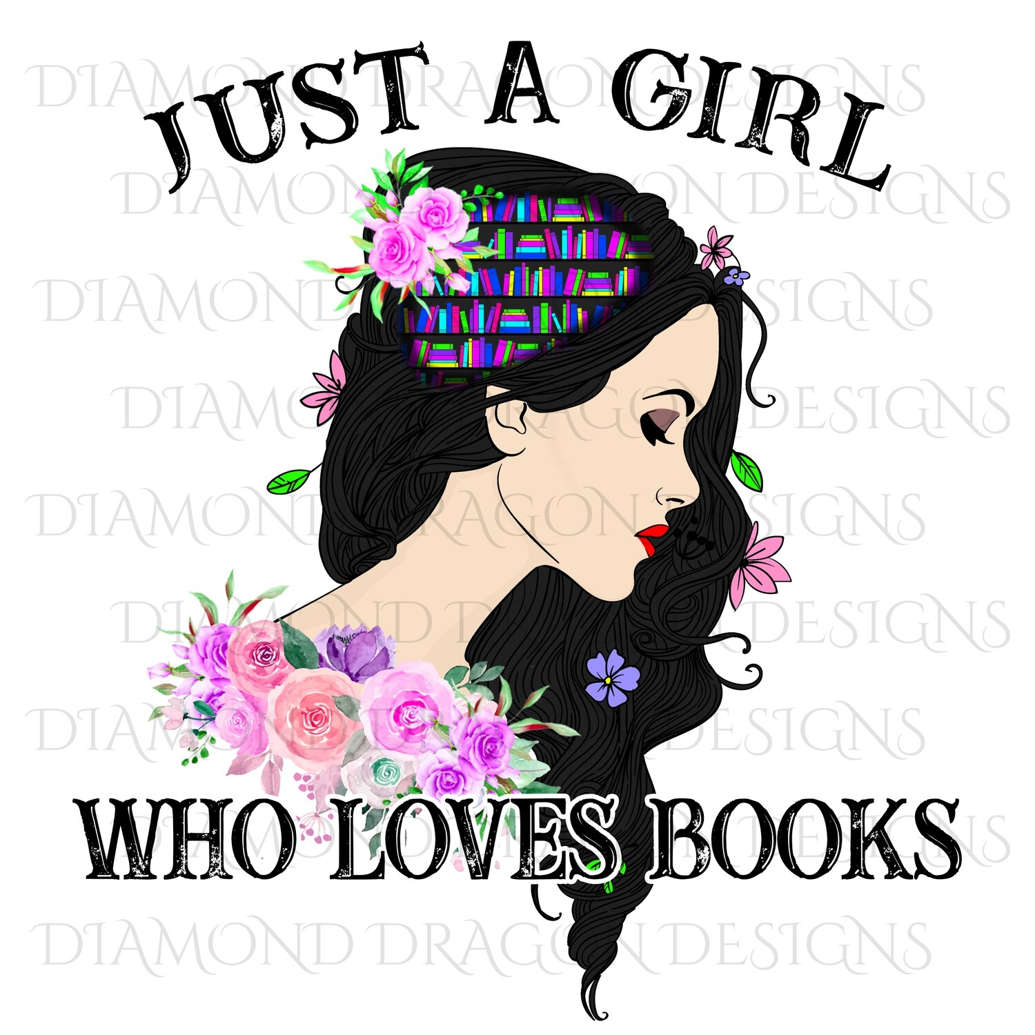 Books - Whimsical, Black Haired, Just a Girl Who Loves Books, Lady Library, Book Girl, Book Lover, Pink Floral, Digital Image