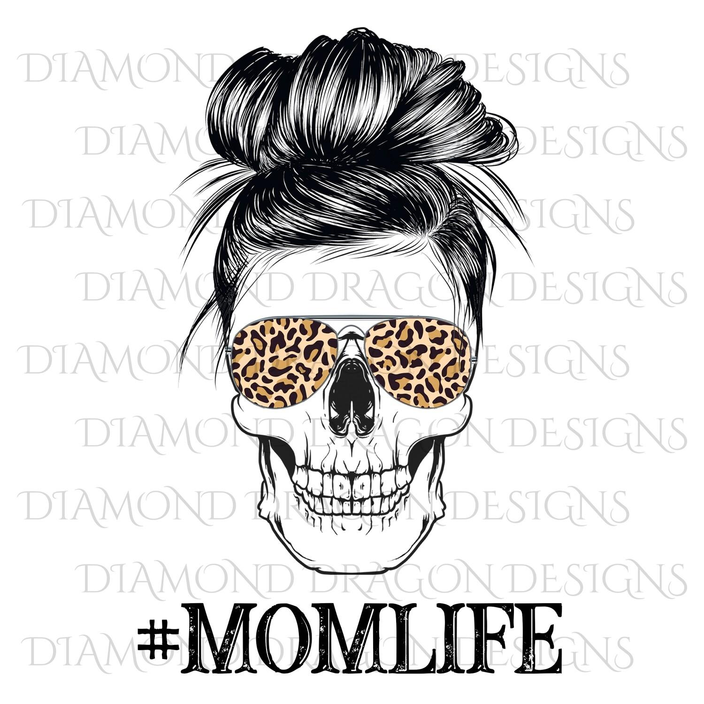 Skulls - Mom Life, #momlife, Skull, Messy Bun, Sunglasses, Leopard Print, Mom Skull, Digital Image