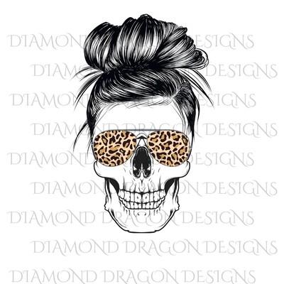 Skulls - Mom Life, #momlife, Skull, Messy Bun, Sunglasses, Leopard Print, Mom Skull