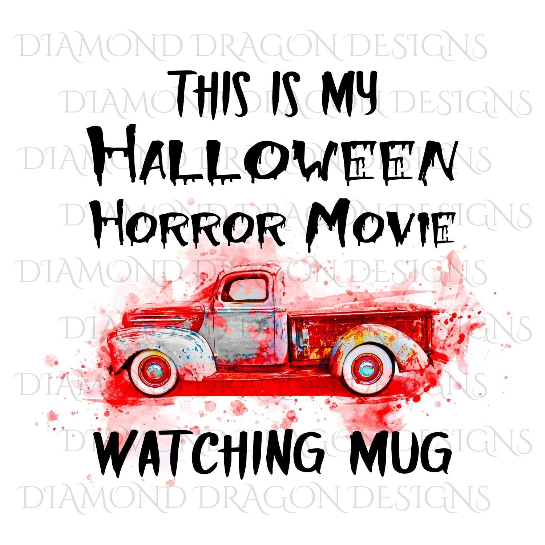 Halloween - This Is My Halloween Horror Movie Watching Mug, Pumpkin, Bloody, Digital Image