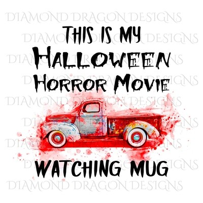 Halloween - This Is My Halloween Horror Movie Watching Mug, Pumpkin, Bloody, Digital Image