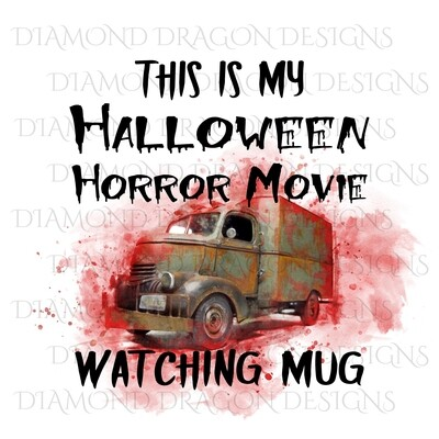Halloween - This Is My Halloween Horror Movie Watching Mug, Bloody, Jeepers Creepers Truck, Waterslide