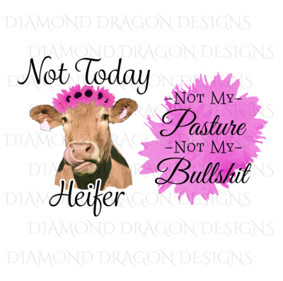 Cows - Heifer, Bundle, Not Today Heifer, Not My Pasture Not My Bullshit, HOT Pink Sunflower Watercolor, Digital Image