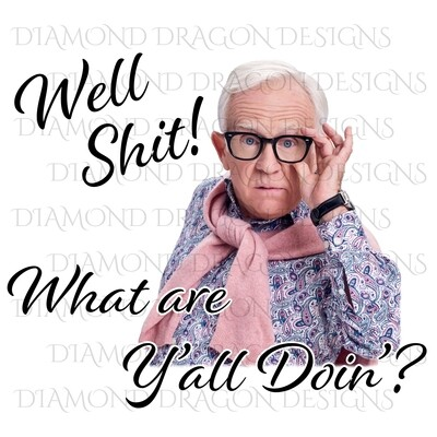 Characters - Leslie Jordan, Well Shit, What are Y'all Doin?