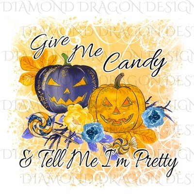 Halloween - Cute Pumpkins, Give Me Candy & Tell Me I'm Pretty, Watercolor, Digital Image