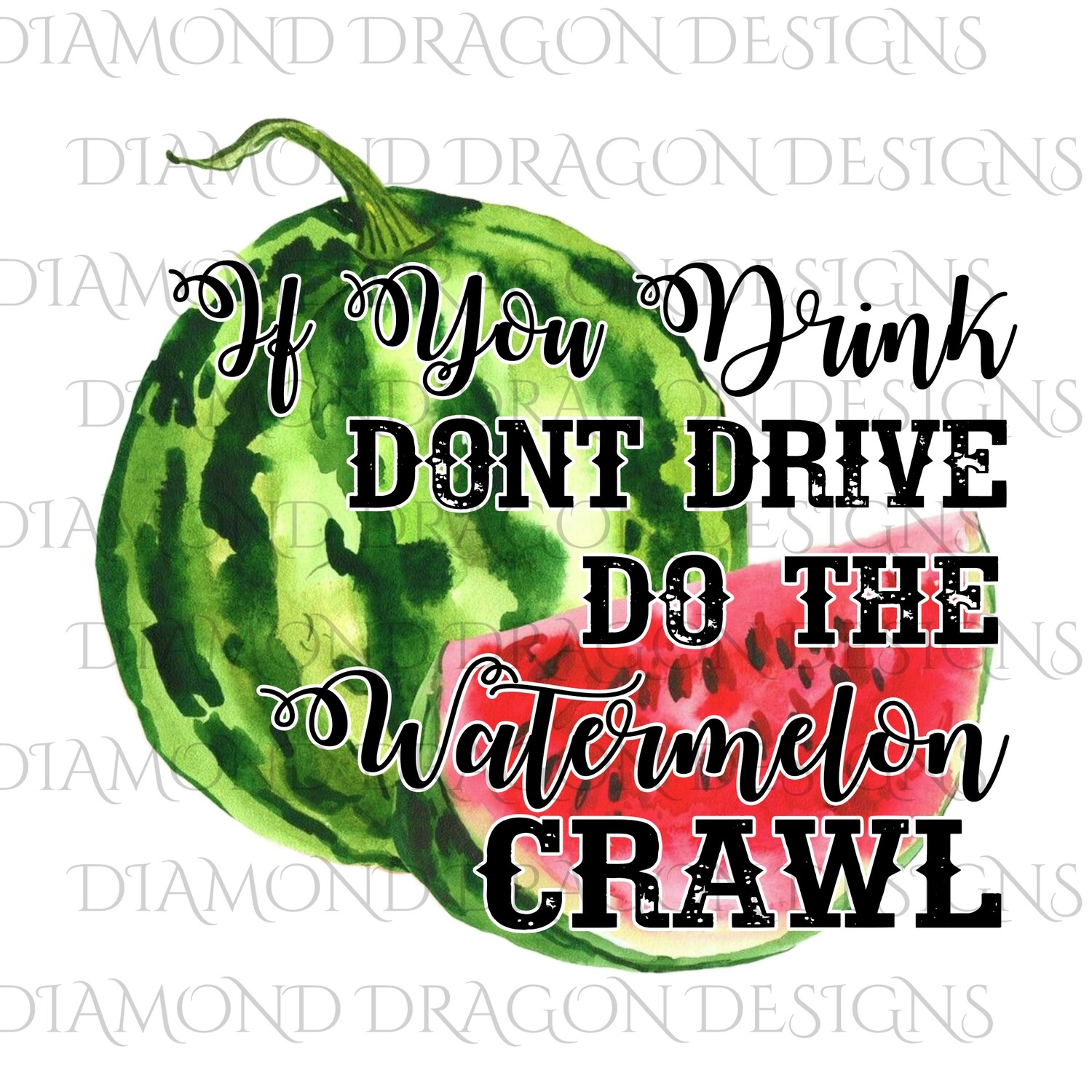 Watermelon - If You Drink Don't Drive, Do the Watermelon Crawl, Digital Image