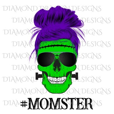 Skulls - Mom Life, #Momster, Skull, Messy Bun, Sunglasses, Halloween Frankenstein Mom, Mom Skull, Digital Image