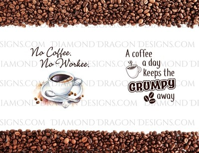 Coffee - No Coffee No Workee, Quote, Full Page Coffee Beans Border & 2 Images, Waterslide