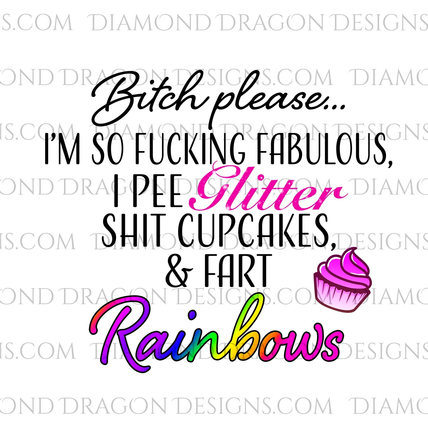 Quotes - Bitch Please, I'm So Fabulous, Quote, Waterslide