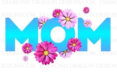 Mom's - Flowers Mom, Digital Image