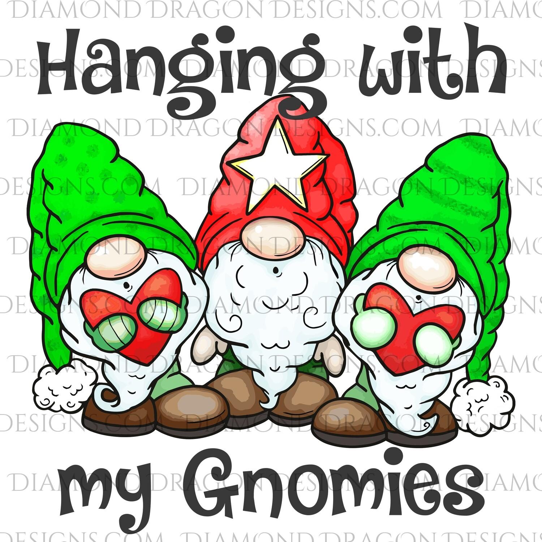 Gnomes - Christmas Gnomes, Hanging with my Gnomies, 3 Gnomes, Digital Image