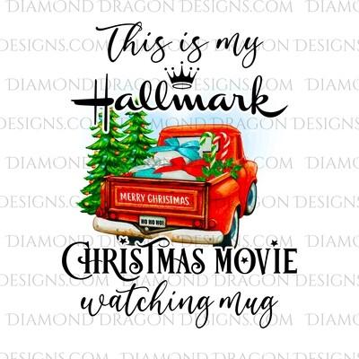 Christmas - Red Truck, Christmas Tree, Hallmark Christmas Movie Watching Mug, Red Vintage Truck, Digital Image