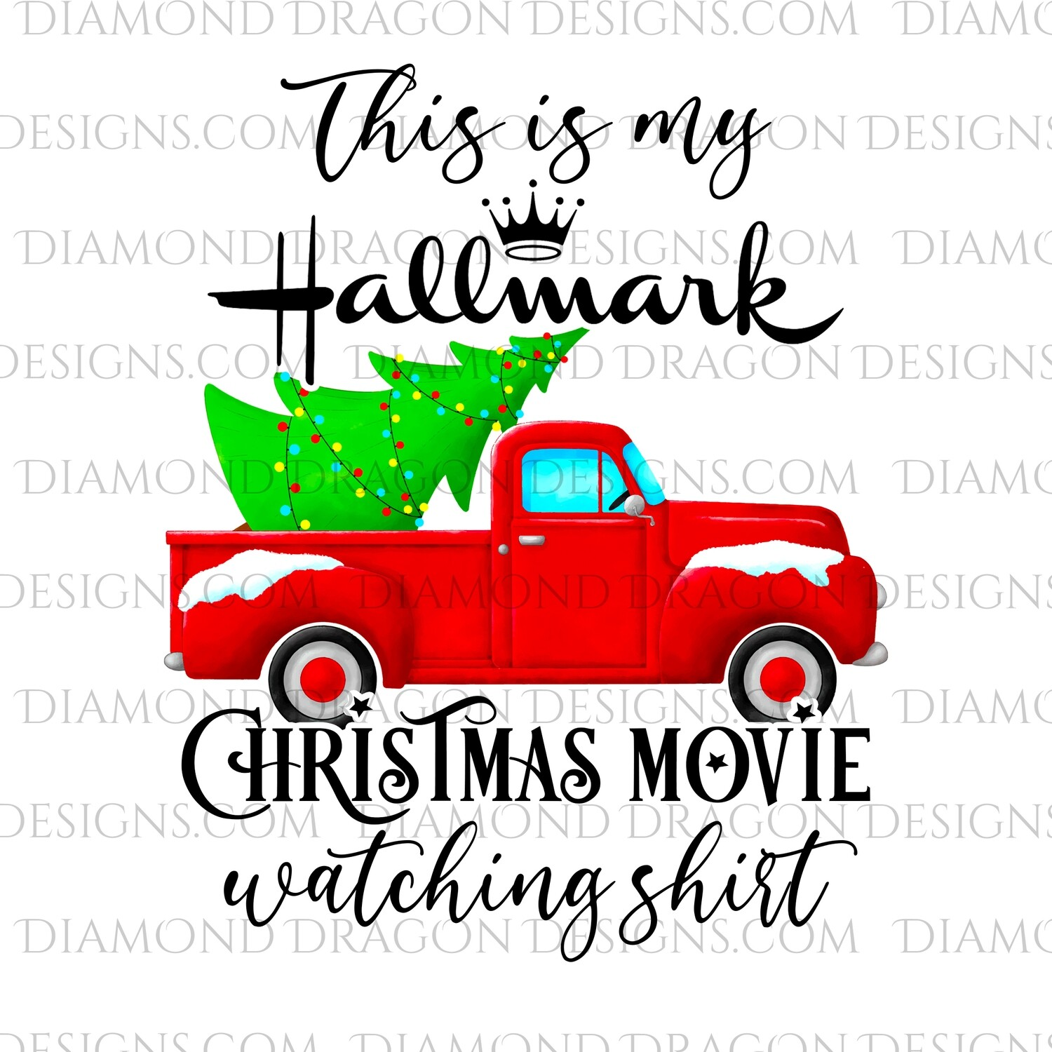 Christmas - Red Truck, Christmas Tree, Hallmark Christmas Movie Watching Shirt, Red Vintage Truck, Digital Image