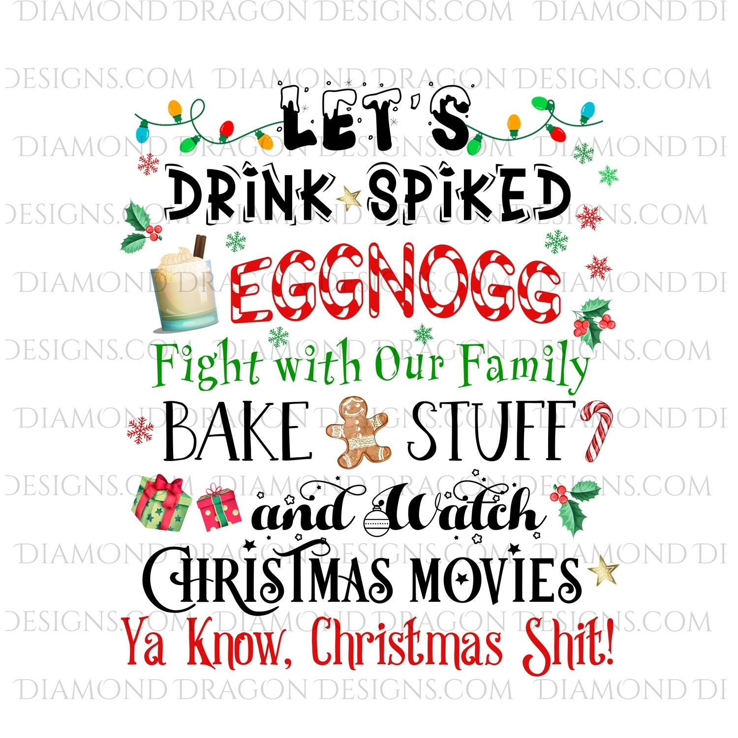 Christmas - Lets Drink Spiked Eggnog, Fight With Our Family, Watch Christmas Movies, Digital Image