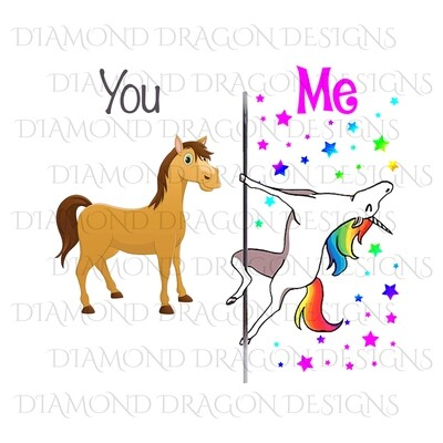 Unicorn - On a Pole, You Me, Funny, Quote, Digital Image