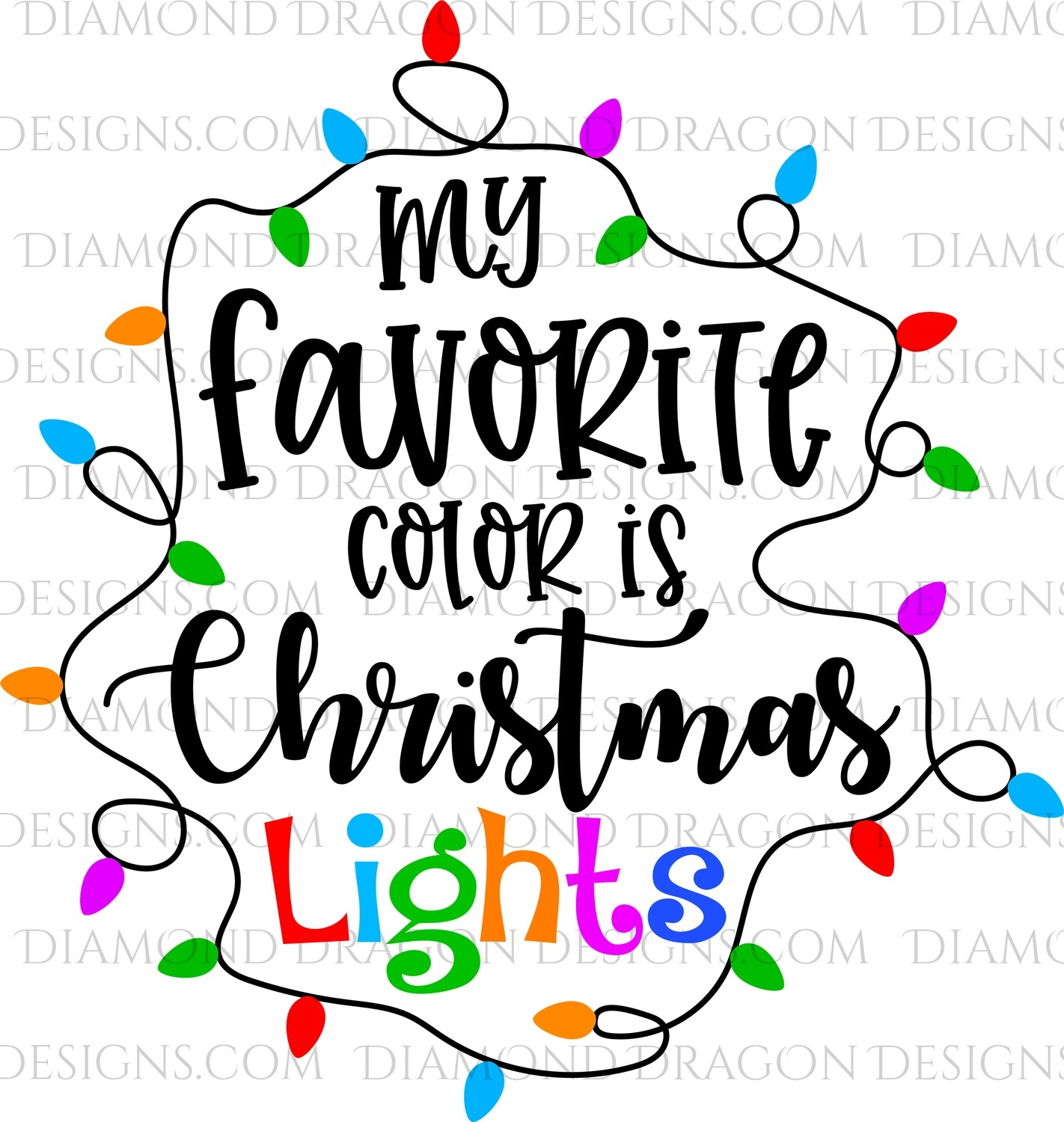 Christmas -  My Favorite Color is Christmas Lights, Digital Image