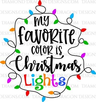 Christmas -  My Favorite Color is Christmas Lights, Digital Image