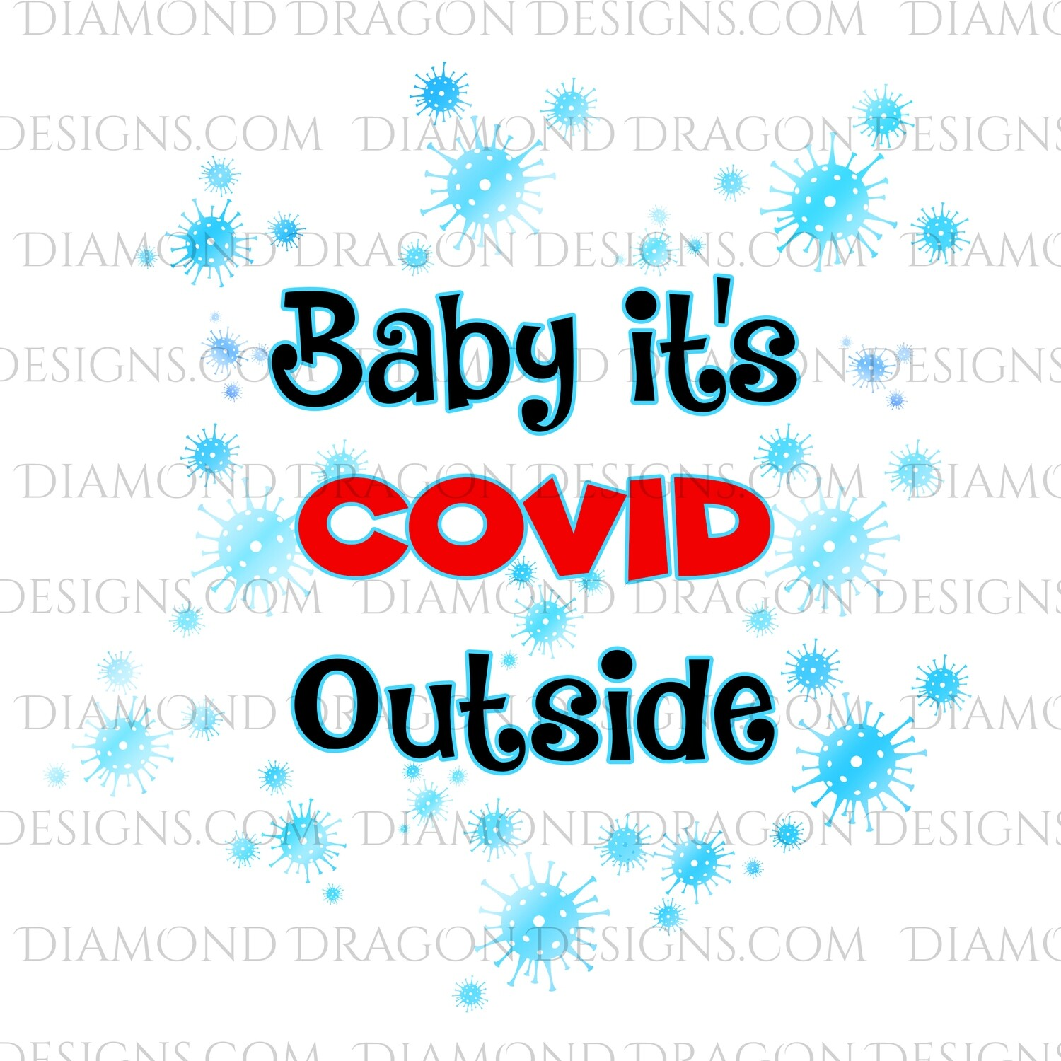 Christmas -  Baby it's COVID outside, Digital Image