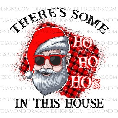 Christmas - Santa Sunglasses, There's Some Ho Ho Ho's in this House, #Holidays, Digital Image