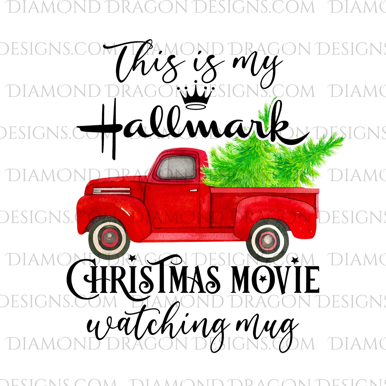 Christmas - Red Truck, Christmas Tree, Hallmark Christmas Movie Watching Mug, Red Vintage Truck, Digital Image