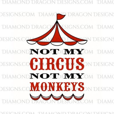 Quotes - Not My Circus, Not My Monkeys, Waterslide