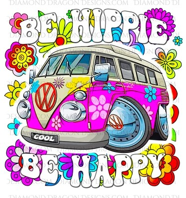 Quotes - Be Hippie, Be Happy, 70s, VW Bus, Retro Pink, Digital Image