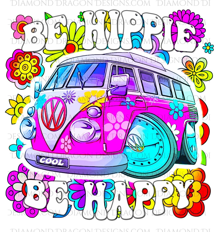 Quotes - Be Hippie, Be Happy, 70s, VW Bus, Retro Purple, Digital Image