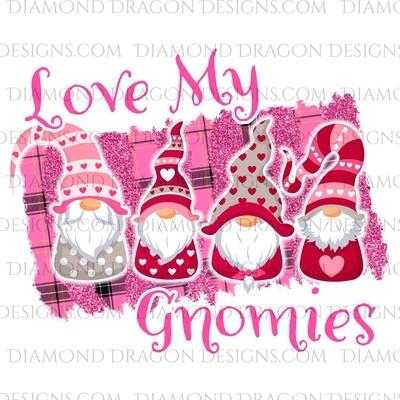 Valentines - Love My Gnomies, Valentines Day, Friends, Best Friends, Quote, Gnomes, Waterslide