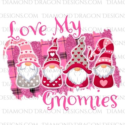 Valentines - Love My Gnomies, Valentines Day, Friends, Best Friends, Quote, Gnomes, Digital Image