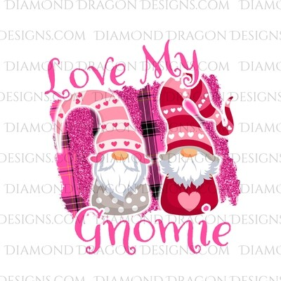 Valentines - Love My Gnomie, Valentines Day, Friends, Best Friends, Quote, Gnomes, Digital Image