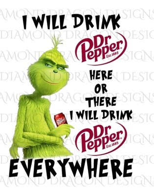 Characters - Grinch, I will Drink Dr Pepper, Digital Image