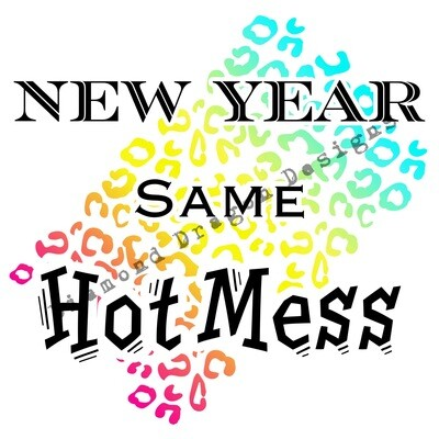 Quotes - New Year, Same Hot Mess, Rainbow Leopard, Digital Image