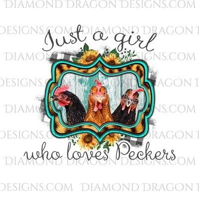 Chicken - Just a Girl Who Loves Peckers, Funny, Digital Image
