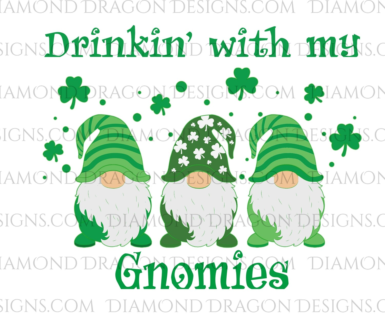St. Patrick's Day - Drinkin with my Gnomies - Waterslide Decal