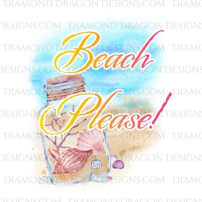 Beach - Beach Please!, Watercolor, Beach, Quote, Waterslide
