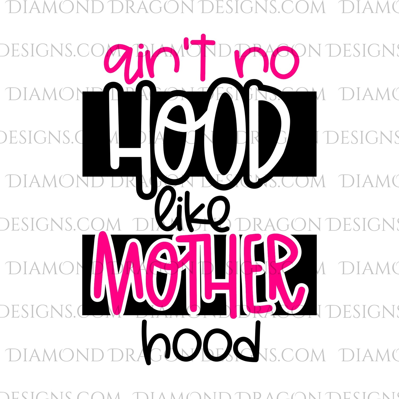 Quote -  Ain't No Hood Like Motherhood, Funny, Waterslide
