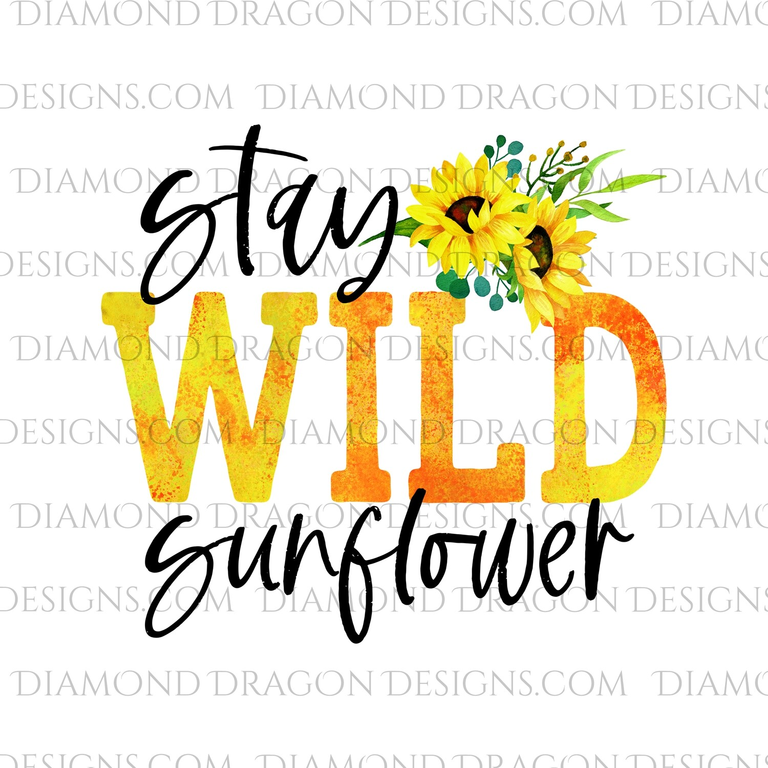 Quote - Stay Wild Sunflower, Waterslide