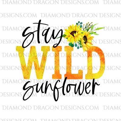 Quote - Stay Wild Sunflower, Waterslide