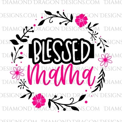 Quote -  Blessed Mama, Pink Floral, Waterslide