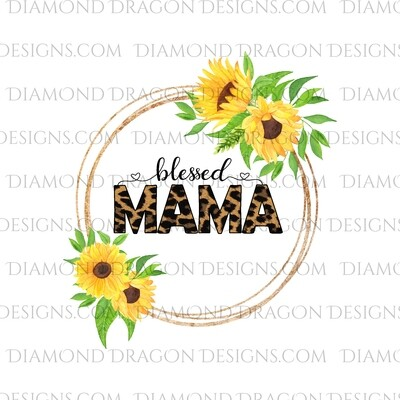 Quote -  Blessed Mama, Sunflower Floral, Waterslide