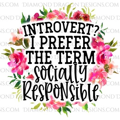 Quote -  Introvert, I prefer Socially Responsible, Funny, Waterslide